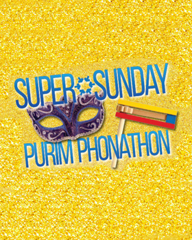Volunteer at Super Sunday's Purim Phonathon and Good Deeds Day